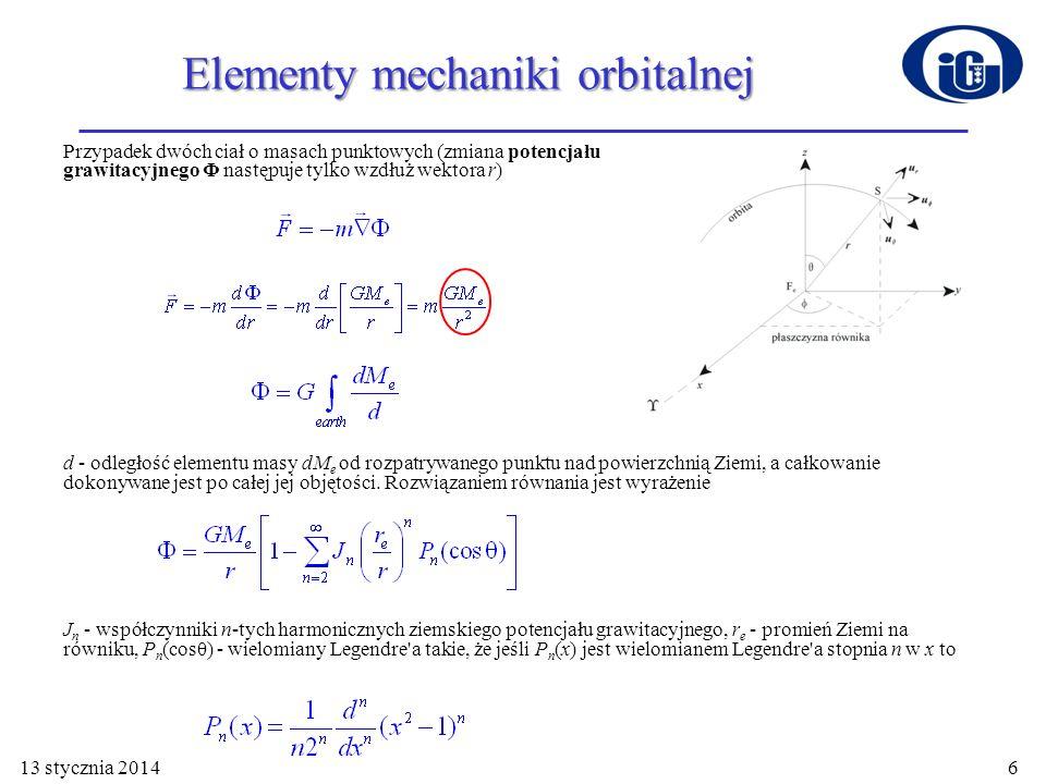 Elementy mechaniki orbitalnej Przypadek dwóch ciał o masach punktowych (zmiana potencjału grawitacyjnego Φ następuje tylko wzdłuż wektora r) d - odleg