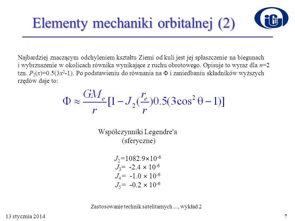 Elementy mechaniki orbitalnej (2) Najbardziej znaczącym odchyleniem kształtu Ziemi od kuli jest jej spłaszczenie na biegunach i wybrzuszenie w okolica