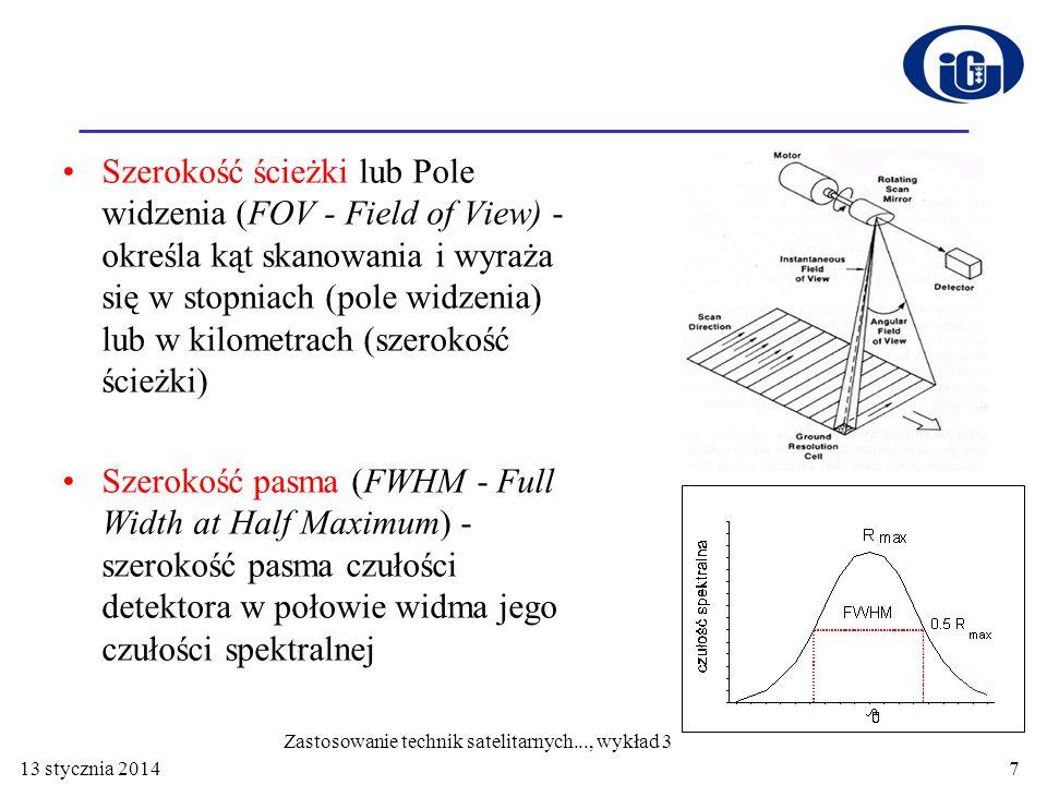 Szerokość ścieżki lub Pole widzenia (FOV - Field of View) - określa kąt skanowania i wyraża się w stopniach (pole widzenia) lub w kilometrach (szeroko