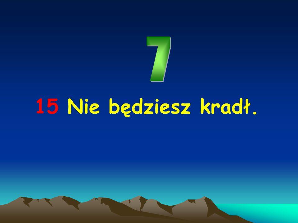 15 Nie będziesz kradł.