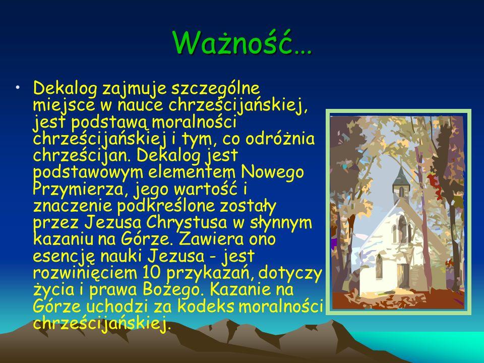 Ważność… Dekalog zajmuje szczególne miejsce w nauce chrześcijańskiej, jest podstawą moralności chrześcijańskiej i tym, co odróżnia chrześcijan. Dekalo