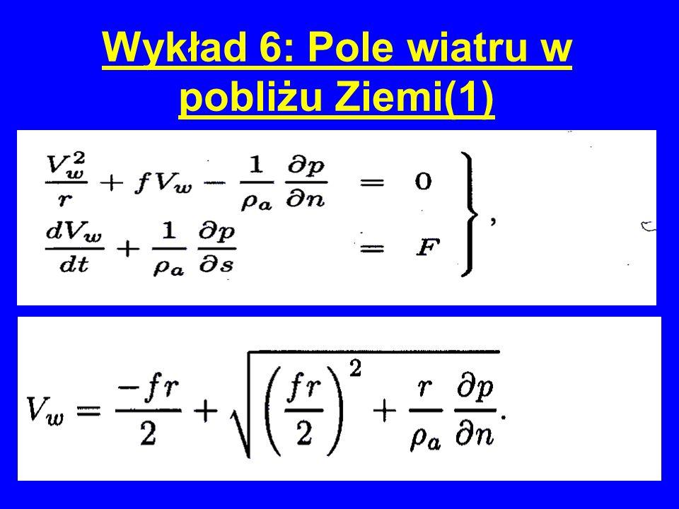 Wykład 6: Pole wiatru w pobliżu Ziemi(1)