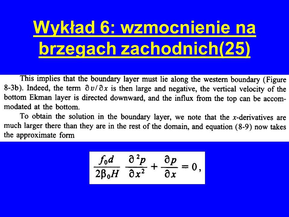 Wykład 6: wzmocnienie na brzegach zachodnich(25)