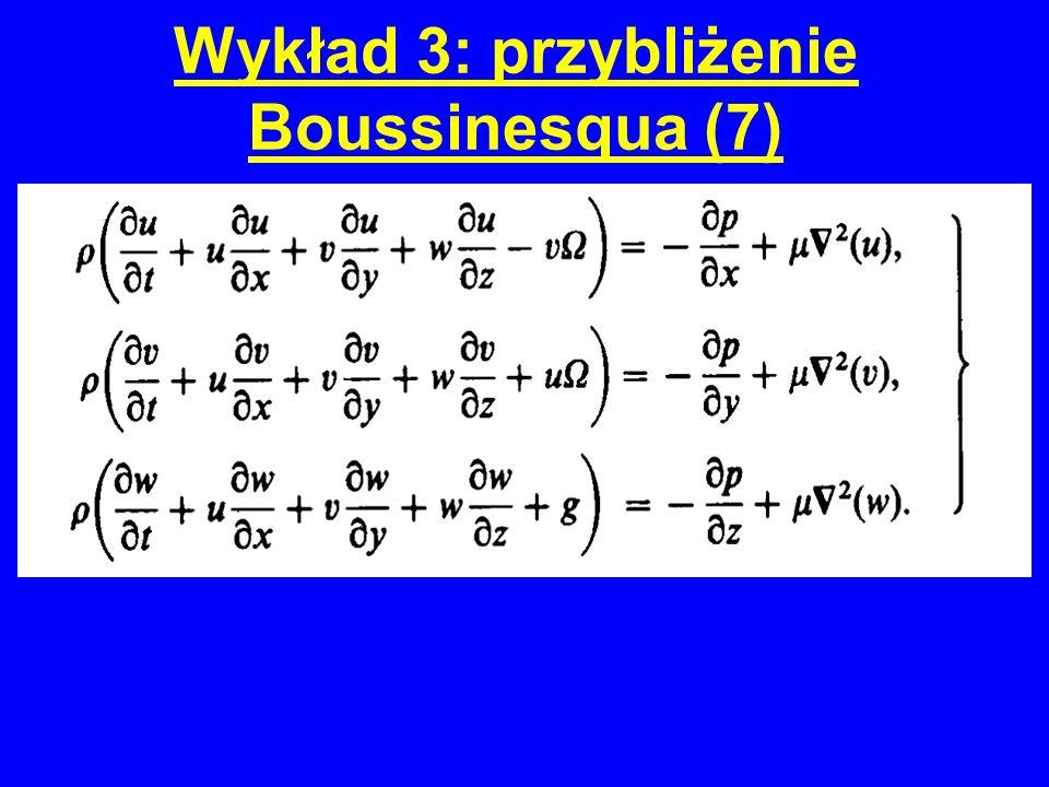 Wykład 3: przybliżenie Boussinesqua (7) R