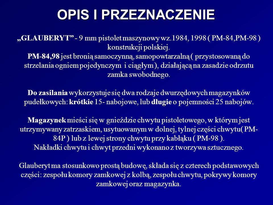 GLAUBERYT - 9 mm pistolet maszynowy wz.1984, 1998 ( PM-84,PM-98 ) konstrukcji polskiej. PM-84,98 jest bronią samoczynną, samopowtarzalną ( przystosowa