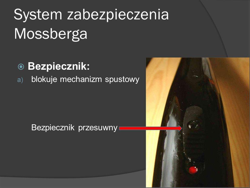 System zabezpieczenia Mossberga Bezpiecznik: a) blokuje mechanizm spustowy Bezpiecznik przesuwny