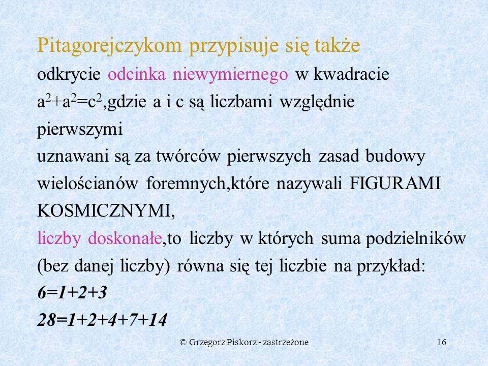 © Grzegorz Piskorz - zastrzeżone15 umiłowaną figurą pitagorejczyków był PENTAGRAM,zwany gwiazdą pitagorejską,jest to prawidłowy pięciokąt,którego boki