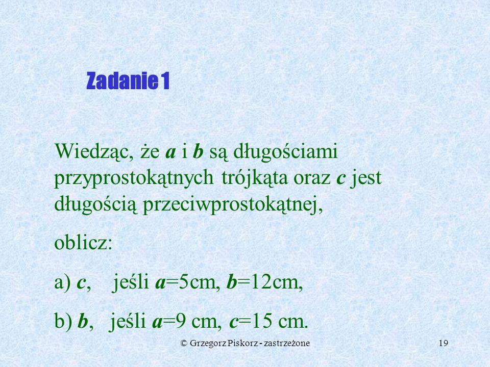 © Grzegorz Piskorz - zastrzeżone18 Rozwi ąż zadania Powodzenia!!!