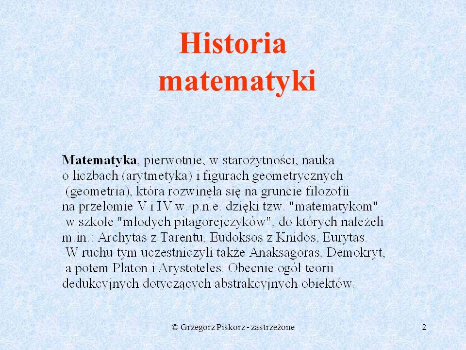 © Grzegorz Piskorz - zastrzeżone1 MATEMATYKASTAROŻYTNA