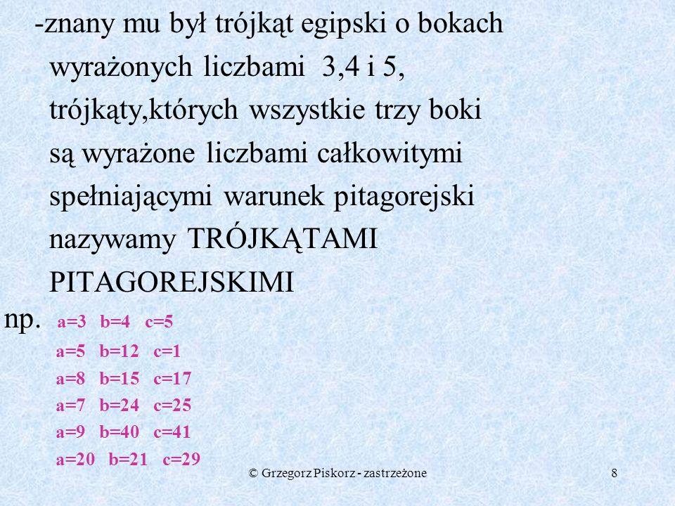 © Grzegorz Piskorz - zastrzeżone7 PITAGORASPITAGORAS -pochodził z wyspy Samos,urodził się około roku 580 przed naszą erą,wielki wpływ na niego miał je