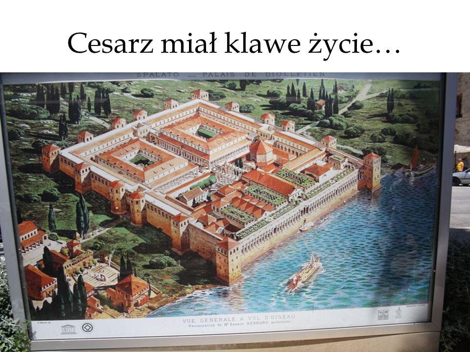 Cesarz miał klawe życie…