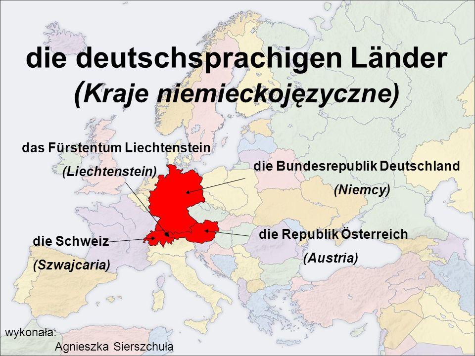 die deutschsprachigen Länder ( Kraje niemieckojęzyczne) das Fürstentum Liechtenstein (Liechtenstein) die Bundesrepublik Deutschland (Niemcy) die Repub