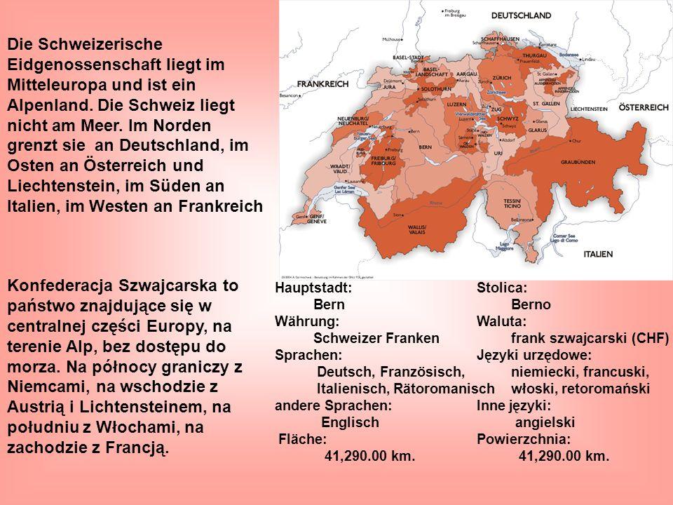 Hauptstadt:Stolica: Bern Berno Währung: Waluta: Schweizer Franken frank szwajcarski (CHF) Sprachen:Języki urzędowe: Deutsch, Französisch, niemiecki, f