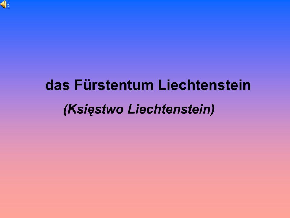 das Fürstentum Liechtenstein (Księstwo Liechtenstein)