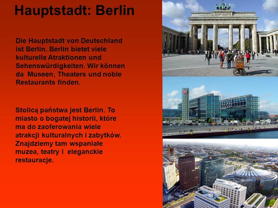Hauptstadt: Berlin Die Hauptstadt von Deutschland ist Berlin. Berlin bietet viele kulturelle Atraktionen und Sehenswürdigkeiten. Wir können da Museen,