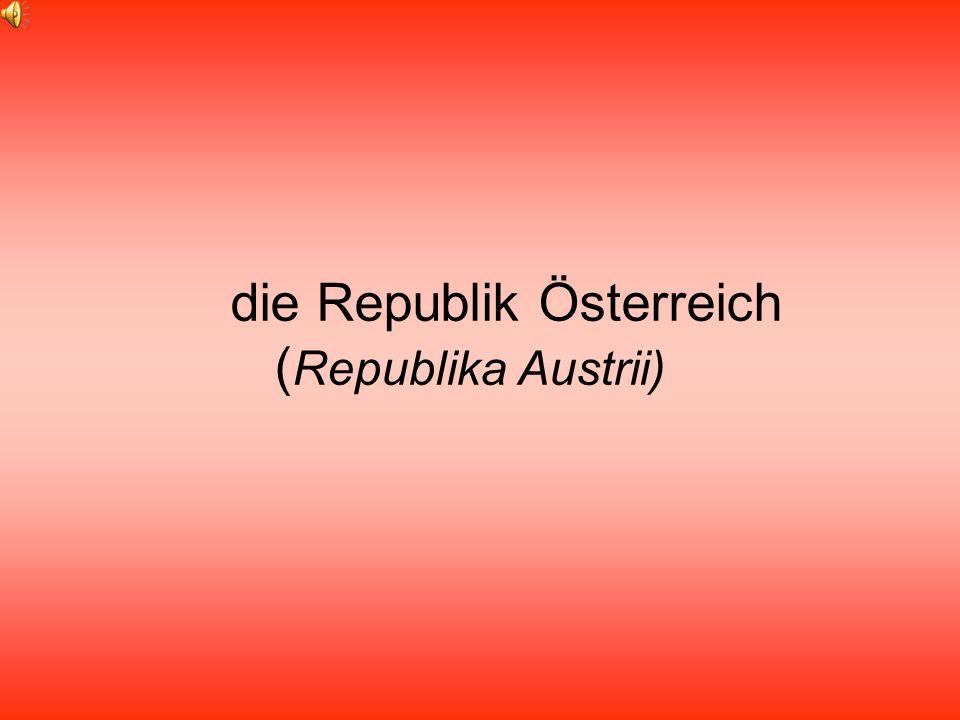 die Republik Österreich ( Republika Austrii)