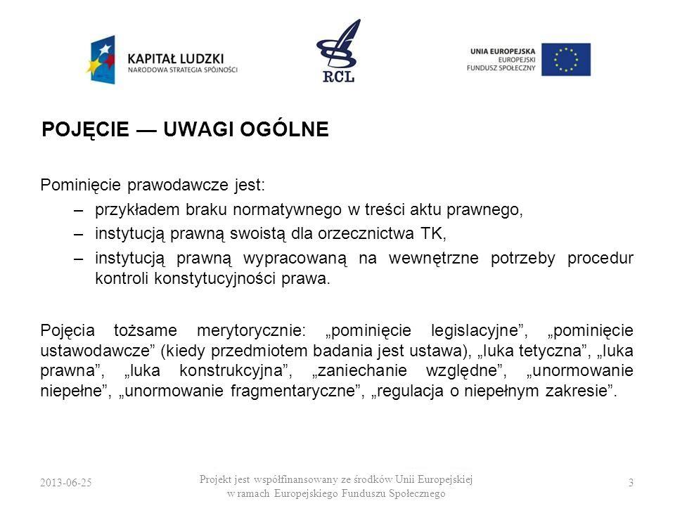 2013-06-253 Projekt jest współfinansowany ze środków Unii Europejskiej w ramach Europejskiego Funduszu Społecznego POJĘCIE UWAGI OGÓLNE Pominięcie pra