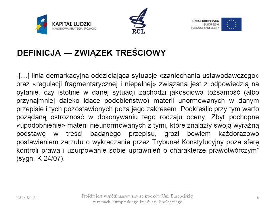 2013-06-256 Projekt jest współfinansowany ze środków Unii Europejskiej w ramach Europejskiego Funduszu Społecznego DEFINICJA ZWIĄZEK TREŚCIOWY […] lin