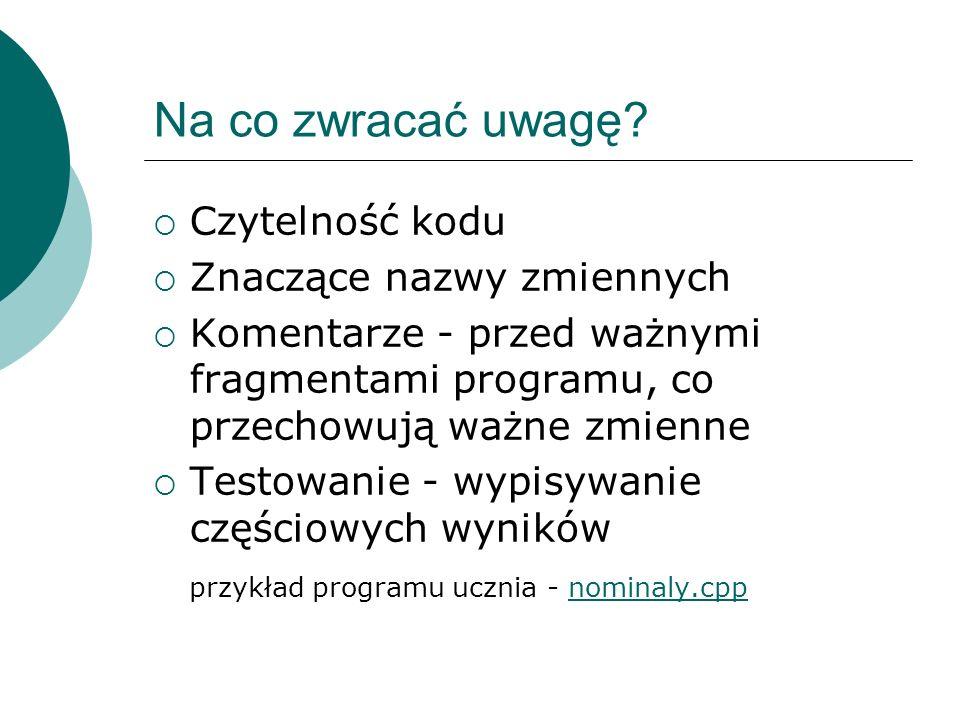 Skąd biorę zadania na podstawy programowania http://main.edu.pl/ http://pl.spoj.pl/ Mistrzostwa Wielkopolski w Programowaniu Zespołowym (zadania próbne) Zadania z OIG I etap