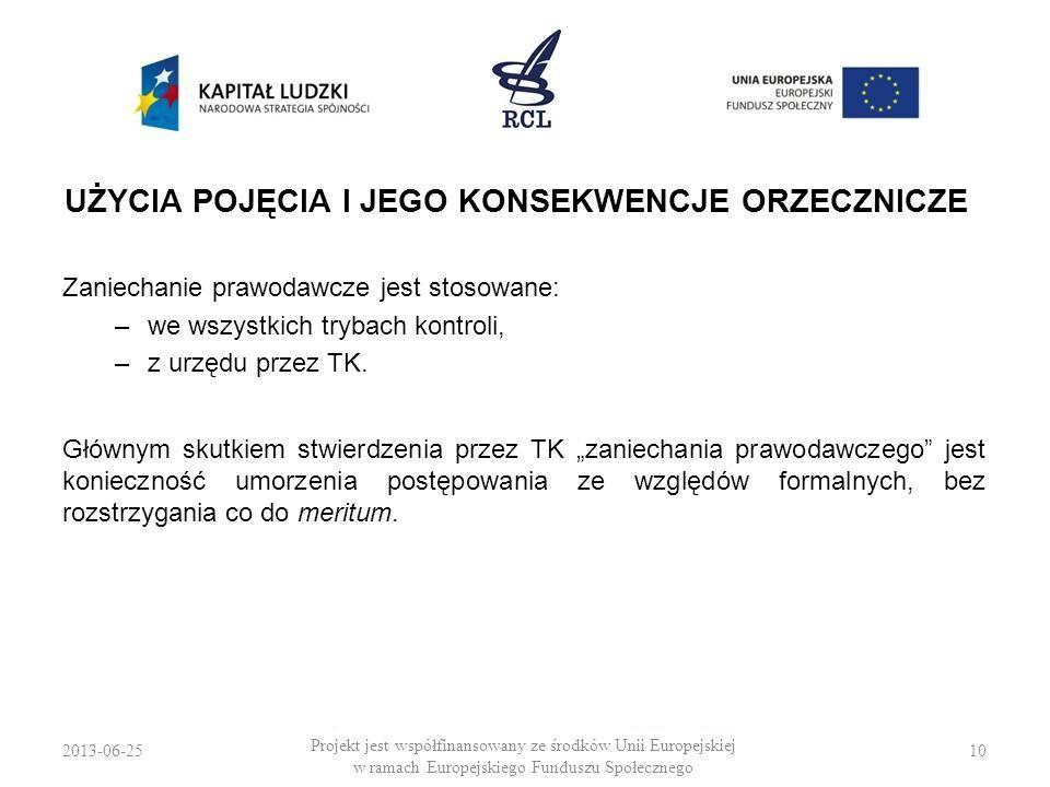 2013-06-2510 Projekt jest współfinansowany ze środków Unii Europejskiej w ramach Europejskiego Funduszu Społecznego UŻYCIA POJĘCIA I JEGO KONSEKWENCJE