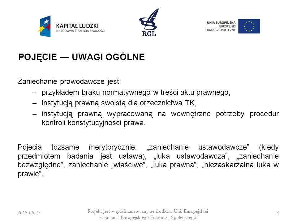 2013-06-253 Projekt jest współfinansowany ze środków Unii Europejskiej w ramach Europejskiego Funduszu Społecznego POJĘCIE UWAGI OGÓLNE Zaniechanie pr