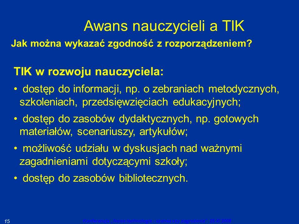 Konferencja Nowe technologie - szansa czy zagrożenie 25 XI 2008 15 TIK w rozwoju nauczyciela: dostęp do informacji, np.