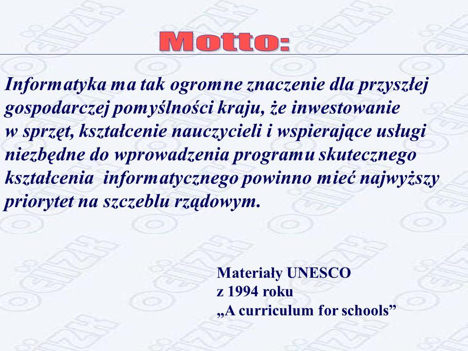 Informatyka ma tak ogromne znaczenie dla przyszłej gospodarczej pomyślności kraju, że inwestowanie w sprzęt, kształcenie nauczycieli i wspierające usługi niezbędne do wprowadzenia programu skutecznego kształcenia informatycznego powinno mieć najwyższy priorytet na szczeblu rządowym.