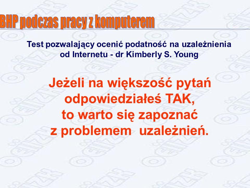 Test pozwalający ocenić podatność na uzależnienia od Internetu - dr Kimberly S.