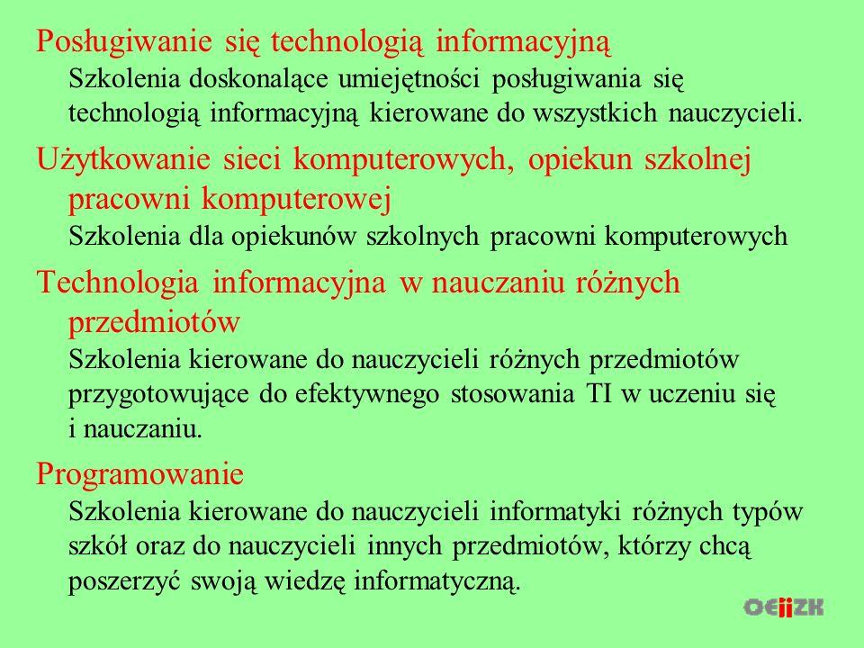 Posługiwanie się technologią informacyjną Szkolenia doskonalące umiejętności posługiwania się technologią informacyjną kierowane do wszystkich nauczycieli.