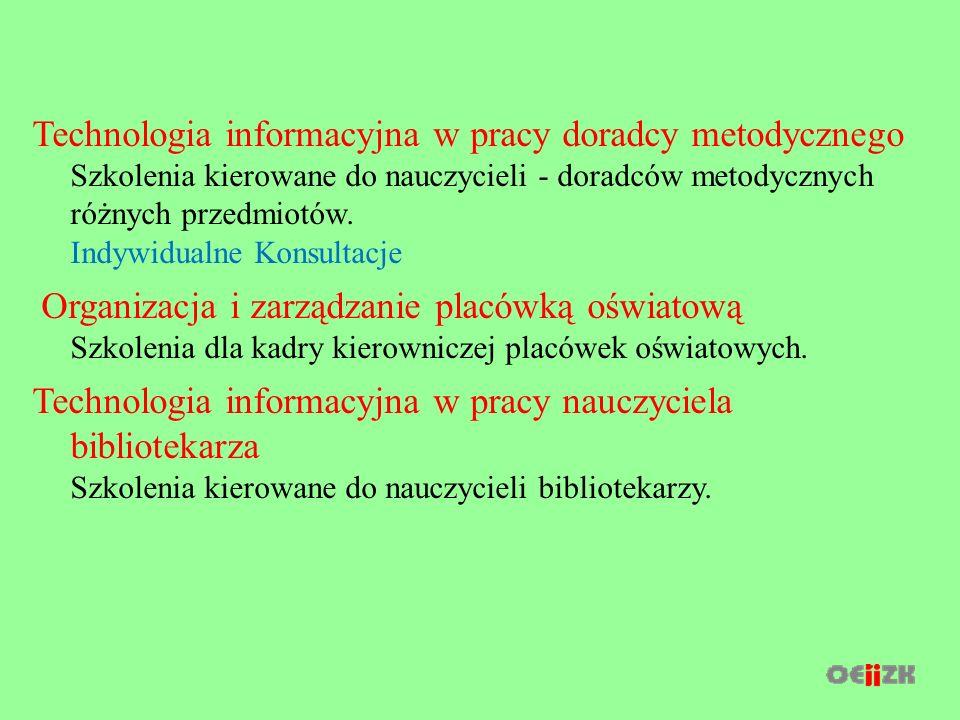 Technologia informacyjna w pracy doradcy metodycznego Szkolenia kierowane do nauczycieli - doradców metodycznych różnych przedmiotów.