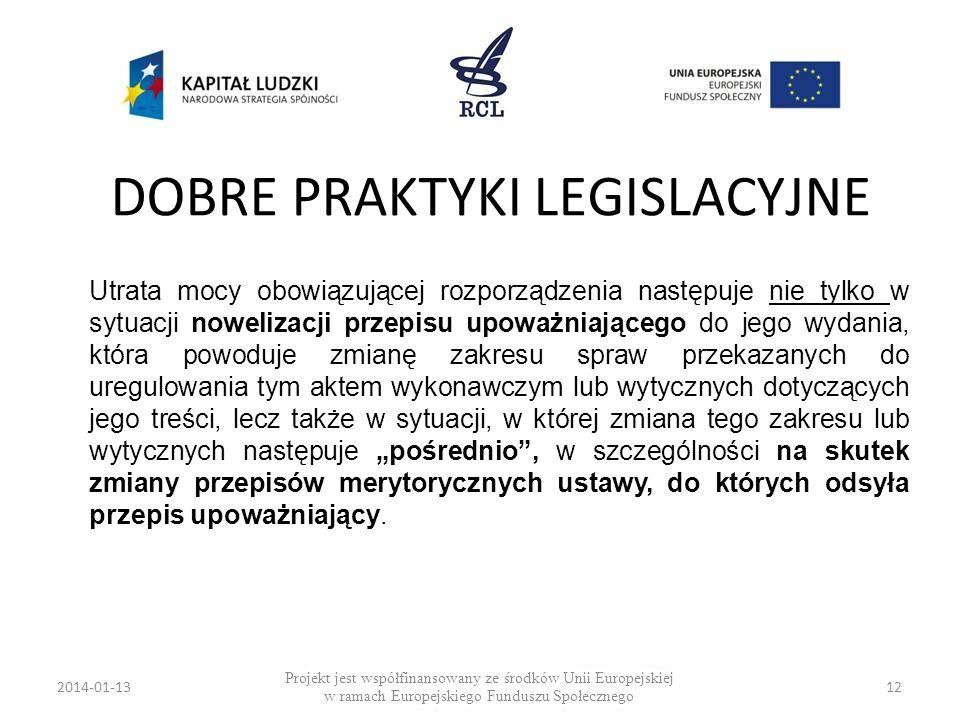 2014-01-1312 DOBRE PRAKTYKI LEGISLACYJNE Projekt jest współfinansowany ze środków Unii Europejskiej w ramach Europejskiego Funduszu Społecznego Utrata
