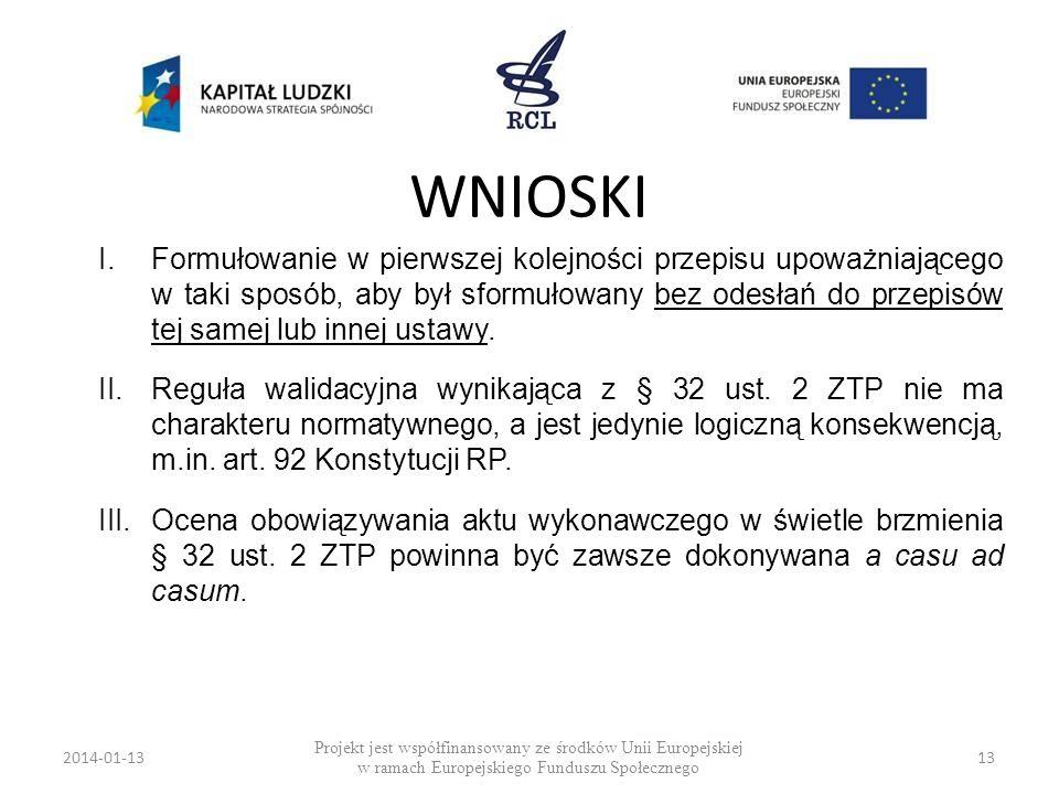 2014-01-1313 WNIOSKI Projekt jest współfinansowany ze środków Unii Europejskiej w ramach Europejskiego Funduszu Społecznego I.Formułowanie w pierwszej