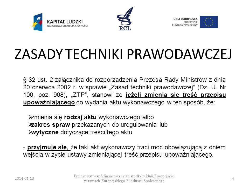2014-01-134 Projekt jest współfinansowany ze środków Unii Europejskiej w ramach Europejskiego Funduszu Społecznego § 32 ust. 2 załącznika do rozporząd