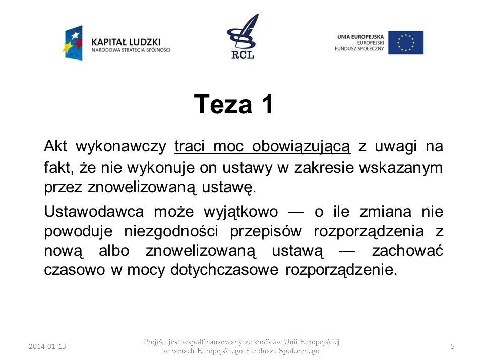 2014-01-135 Teza 1 Akt wykonawczy traci moc obowiązującą z uwagi na fakt, że nie wykonuje on ustawy w zakresie wskazanym przez znowelizowaną ustawę. U