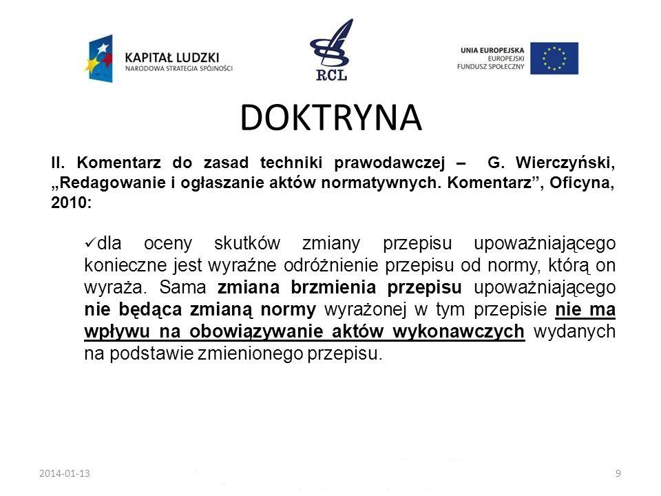 2014-01-139 II. Komentarz do zasad techniki prawodawczej – G. Wierczyński, Redagowanie i ogłaszanie aktów normatywnych. Komentarz, Oficyna, 2010: dla