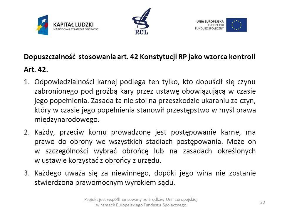 20 Projekt jest współfinansowany ze środków Unii Europejskiej w ramach Europejskiego Funduszu Społecznego Dopuszczalność stosowania art.