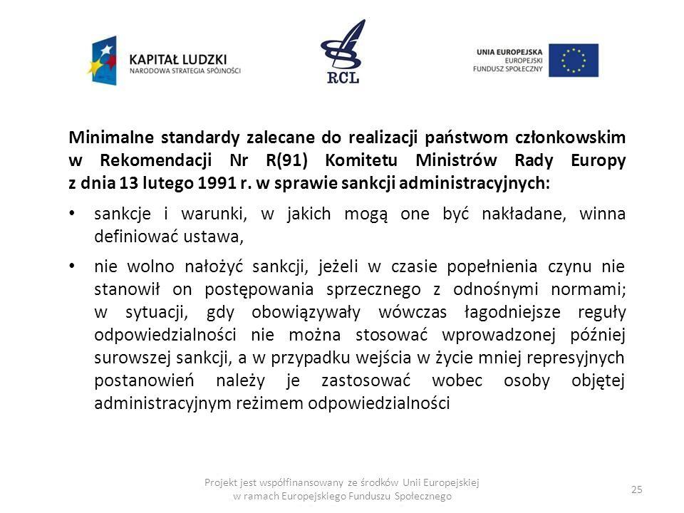 25 Projekt jest współfinansowany ze środków Unii Europejskiej w ramach Europejskiego Funduszu Społecznego Minimalne standardy zalecane do realizacji państwom członkowskim w Rekomendacji Nr R(91) Komitetu Ministrów Rady Europy z dnia 13 lutego 1991 r.