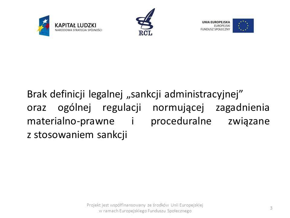 3 Brak definicji legalnej sankcji administracyjnej oraz ogólnej regulacji normującej zagadnienia materialno-prawne i proceduralne związane z stosowaniem sankcji
