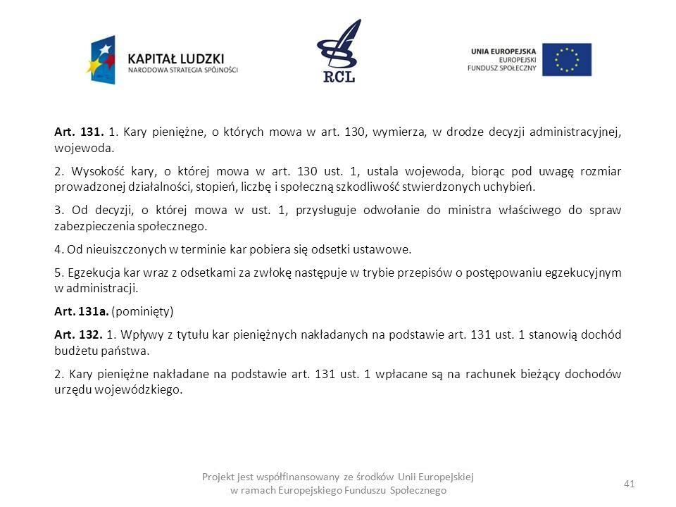41 Projekt jest współfinansowany ze środków Unii Europejskiej w ramach Europejskiego Funduszu Społecznego Art.