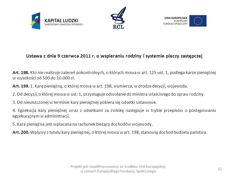 42 Projekt jest współfinansowany ze środków Unii Europejskiej w ramach Europejskiego Funduszu Społecznego Ustawa z dnia 9 czerwca 2011 r.
