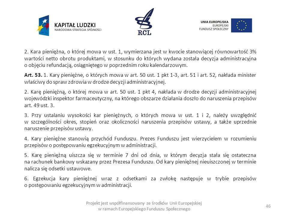 46 Projekt jest współfinansowany ze środków Unii Europejskiej w ramach Europejskiego Funduszu Społecznego 2.
