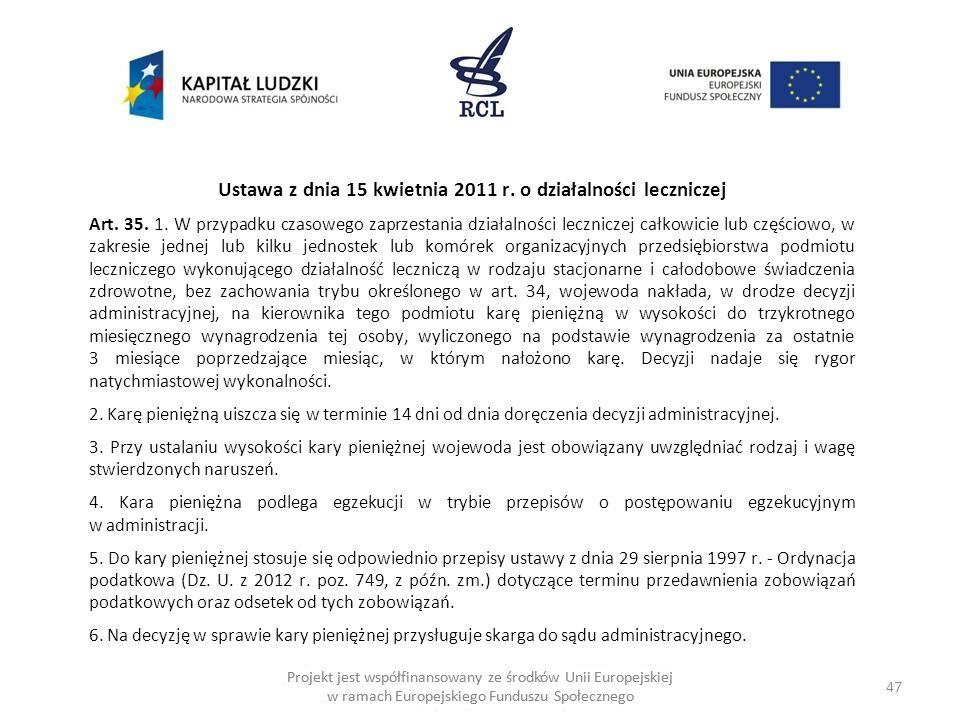 47 Projekt jest współfinansowany ze środków Unii Europejskiej w ramach Europejskiego Funduszu Społecznego Ustawa z dnia 15 kwietnia 2011 r.