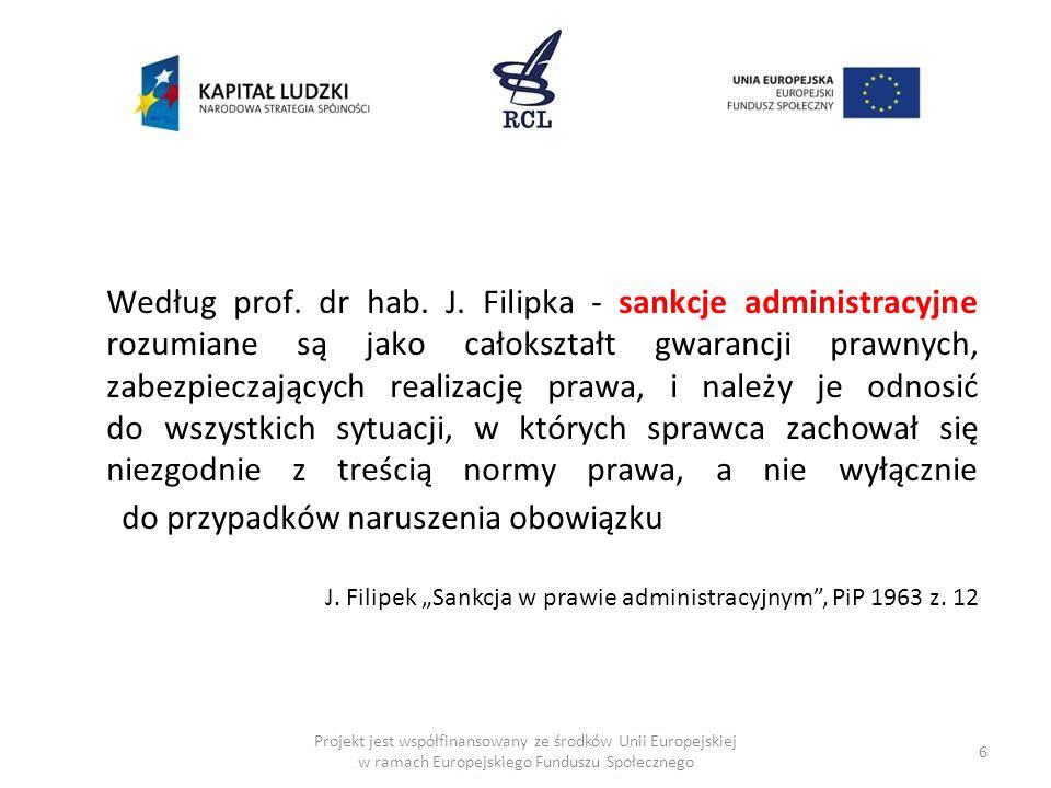 6 Projekt jest współfinansowany ze środków Unii Europejskiej w ramach Europejskiego Funduszu Społecznego Według prof.