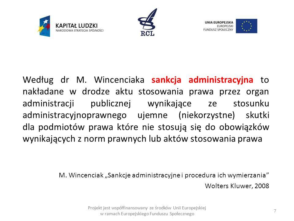 7 Projekt jest współfinansowany ze środków Unii Europejskiej w ramach Europejskiego Funduszu Społecznego Według dr M.