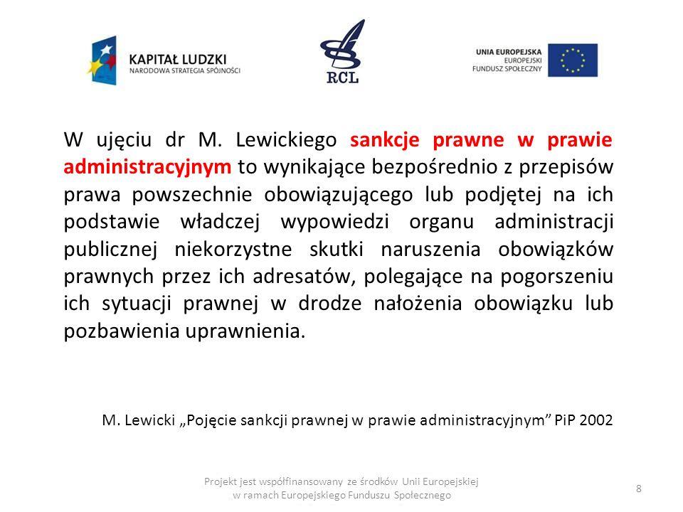 8 Projekt jest współfinansowany ze środków Unii Europejskiej w ramach Europejskiego Funduszu Społecznego W ujęciu dr M.
