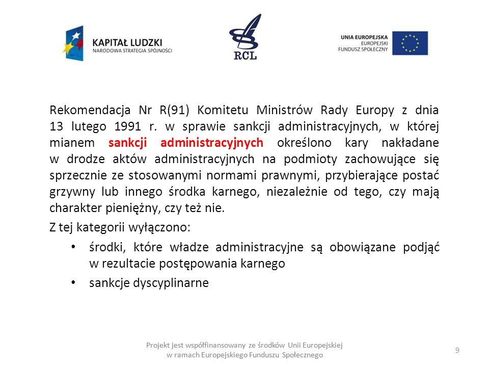 9 Projekt jest współfinansowany ze środków Unii Europejskiej w ramach Europejskiego Funduszu Społecznego Rekomendacja Nr R(91) Komitetu Ministrów Rady Europy z dnia 13 lutego 1991 r.