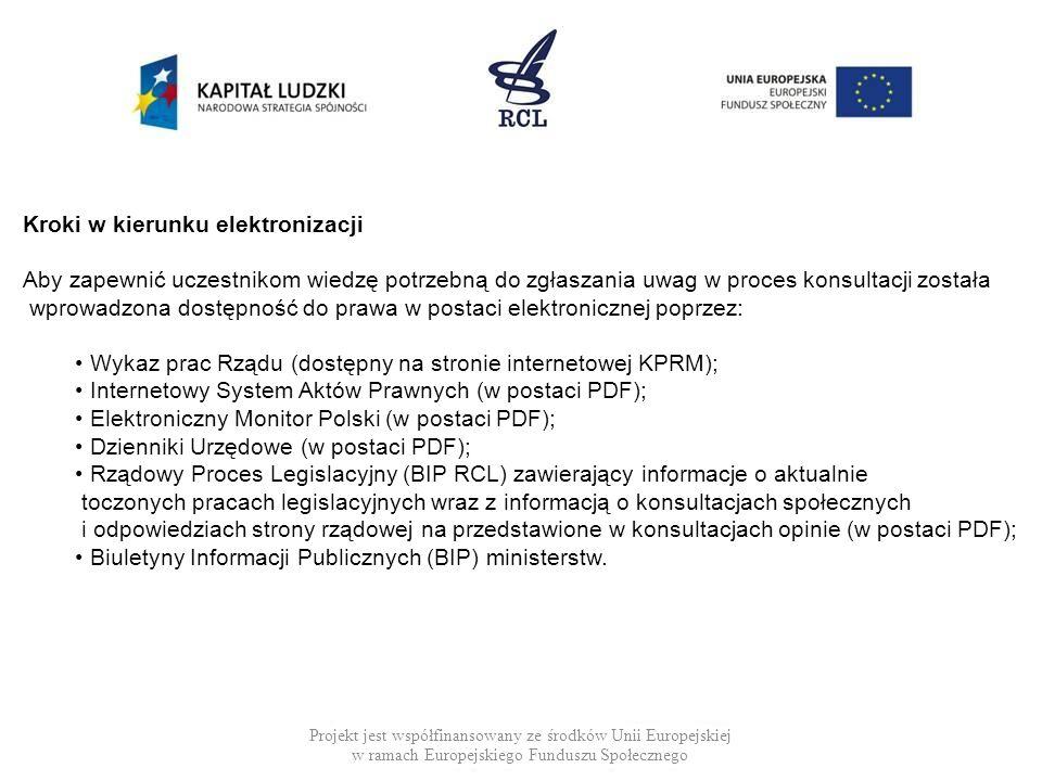 Projekt jest współfinansowany ze środków Unii Europejskiej w ramach Europejskiego Funduszu Społecznego Kroki w kierunku elektronizacji Aby zapewnić uc