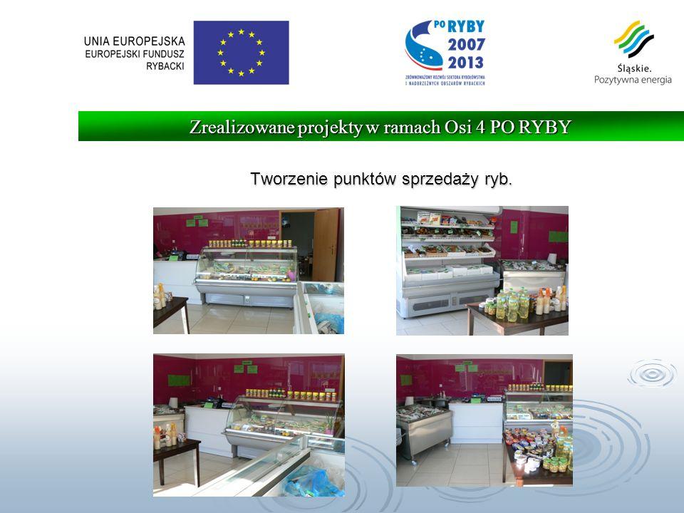 Zrealizowane projekty w ramach Osi 4 PO RYBY Tworzenie punktów sprzedaży ryb.