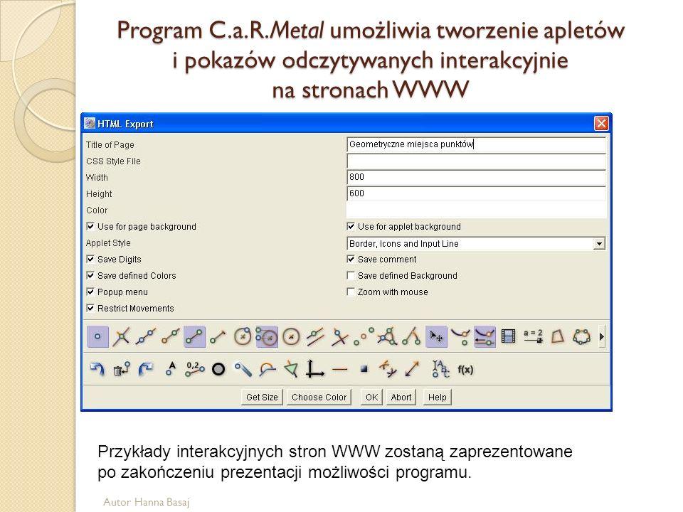 Program C.a.R.Metal umożliwia tworzenie apletów i pokazów odczytywanych interakcyjnie na stronach WWW Przykłady interakcyjnych stron WWW zostaną zapre