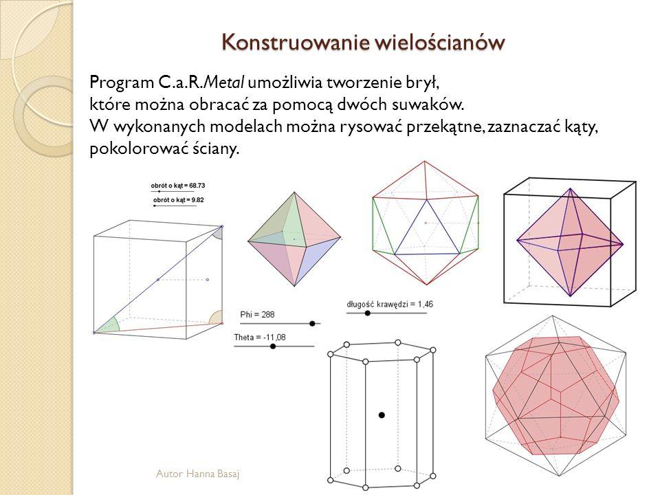 Konstruowanie wielościanów Program C.a.R.Metal umożliwia tworzenie brył, które można obracać za pomocą dwóch suwaków. W wykonanych modelach można ryso